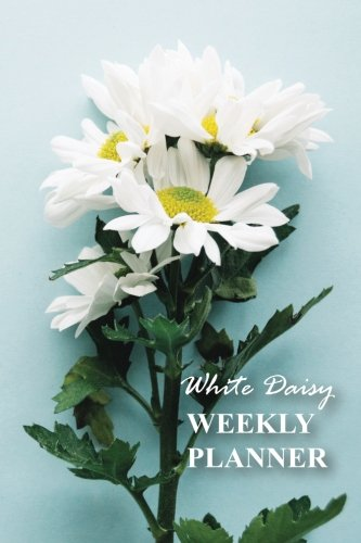 """White Daisy: Compact 6"""" x 9"""" Blank Weekly Planner with Important Dates, Monthly Focus, Goals, and Notes for 52 weeks 110 pages"""