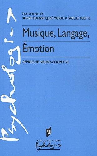 Musique, langage, émotion : Approche neuro-cognitive par Regine Kolinsky, José Morais, Isabelle Peretz, Collectif