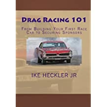 Drag Racing 101 - From Building Your First Race Car to Securing Sponsors