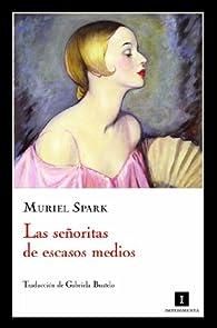 Las señoritas de escasos medios par Muriel Spark