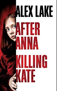 After Anna / Killing Kate par Alex Lake