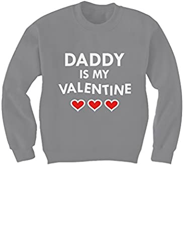 Daddy Is My Valentine - Valentine's Day Children's Gift Kids Sweatshirt X-Large Gray