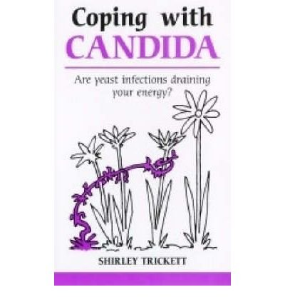 [(Coping with Candida)] [ By (author) Shirley Trickett ] [March, 2007]