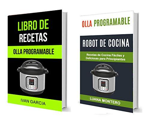 Olla programable: (Colección)Libro de Recetas: Recetas de Cocina Fáciles y Deliciosas para Principiantes por Ivan Garcia