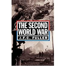 [( Second World War, 1939-45: A Strategical and Tactical History )] [by: J. F. C. Fuller] [Mar-1993]