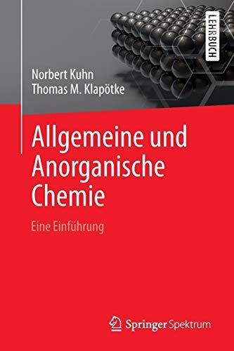Allgemeine und Anorganische Chemie: Eine Einführung