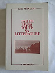 Tahiti dans toute sa littérature L'Harmattan 1989