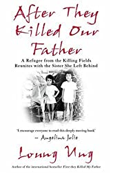 After They Killed Our Father: A Daughter from the Killing Fields Reunites with the Sister She Left B by LOUNG UNG (2007-08-02)