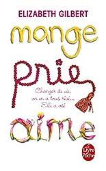 Mange, Prie, Aime (Le Livre de Poche) (French Edition) by Elizabeth Gilbert (2009-05-13)