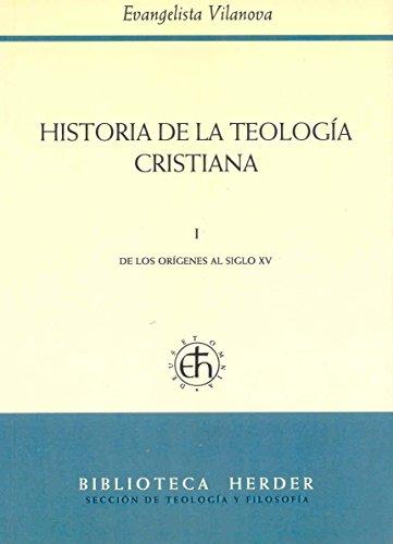 Historia de la teología cristiana: I De los orígenes al siglo XV: 1 (Biblioteca Herder) por Evangelista ... [Et Vilanova Bosch