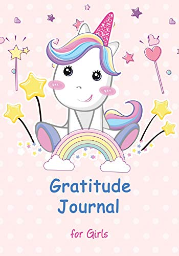 Gratitude Journal for Girls: Unicorn Journal Notebook Diary Record for Children With Daily Prompts to Writing, Draw and Practicing (Children Happiness Journal, Band 2) (Quest Gebet)