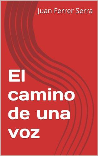 El camino de una voz por Juan Ferrer Serra