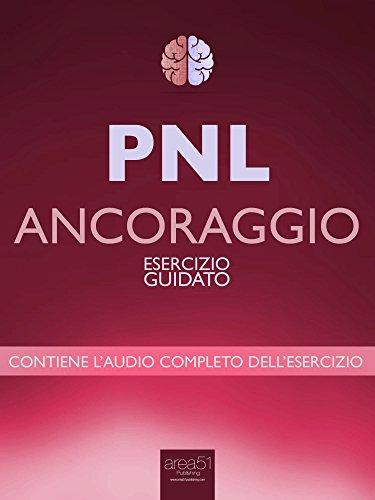 PNL – Ancoraggio: Esercizio guidato