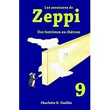 Les aventures de Zeppi: Des fantômes au château: Volume 9 (Lire et dessiner avec Zeppi)