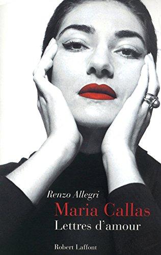 Maria Callas. Lettres d'amour. par Renzo ALLEGRI