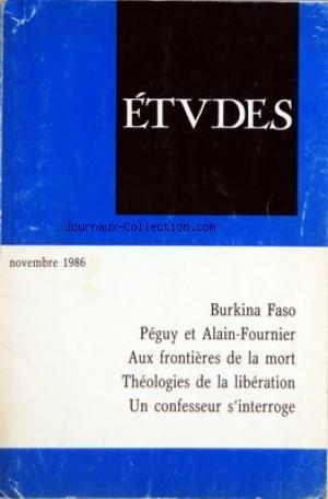 ETUDES du 01/11/1986 - BURKINA FASO - PEGUY ET ALAIN-FOURNIER - AUX FRONTIERES DE LA MORT - THEOLOGIES DE LA LIBERATION - UN CONFESSEUR S'INTERROGE