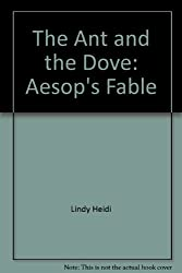 The ant and the dove: Aesop's fable