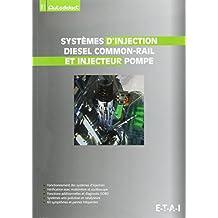 Systèmes d'injection diesel common-rail et pompe : Fonctionnement des systèmes d'injection, vérification avec multimètre et oscilloscope, fonctions ... 60 symptômes et pannes fréquentes