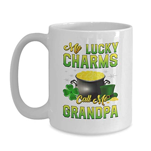 Irish Cup My Lucky Charms Call Me Grandpa Mug - 11 oz Coffee Tea Mug St Patrick's Day Gifts