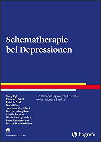 Schematherapie bei Depressionen: Ein Behandlungskonzept für das (teil)stationäre Setting (Therapeutische Praxis)