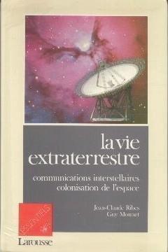 La vie extraterrestre / communications interstellaires, colonisation de l'espace de Ribes/Monnet (24 juillet 1991) Broch