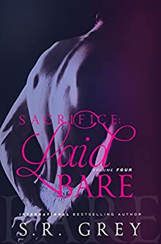 Sacrifice: Laid Bare: Volume 4 by [Grey, S.R.]