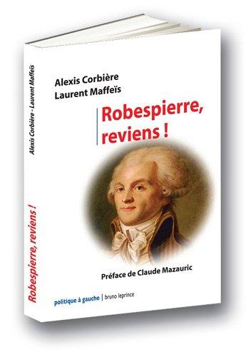 Robespierre, reviens !