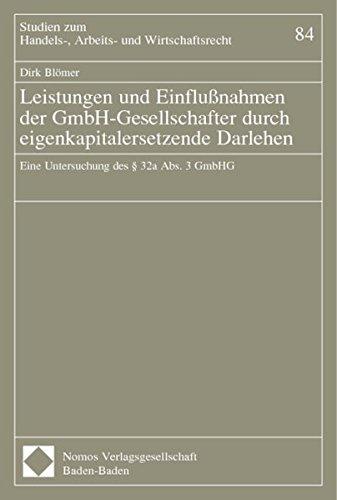 Leistungen und Einflussnahmen der GmbH-Gesellschafter durch eigenkapitalersetzende Darlehen: Eine Untersuchung des § 32a Abs. 3 GmbHG