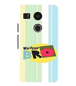 PrintVisa Bro Quotes Design 3D Hard Polycarbonate Designer Back Case Cover for LG Google Nexus 5X