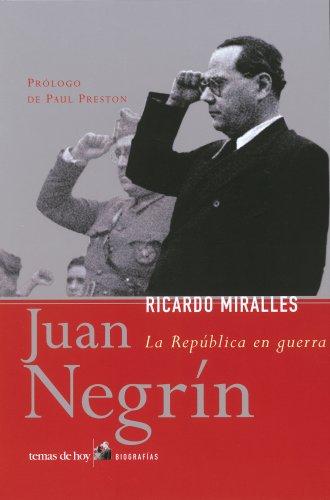 Juan Negrín (Biografías y Memorias) por Ricardo Miralles