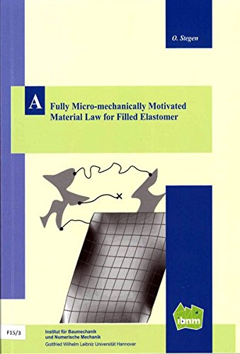 A Fully Micro-mechanically Motivated Material Law for Filled Elastomer: Dissertation