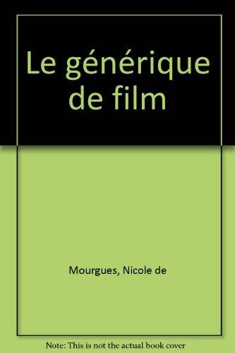 Le générique de film par Nicole de Mourgues