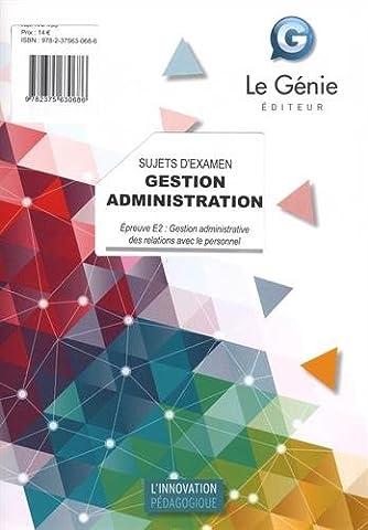 Gestion Administration Sujets d'examen : Epreuve E2 : Gestion administrative des relations avec le