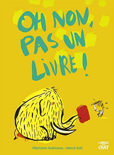 Oh non, pas un livre ! par Stéphanie GUÉRINEAU