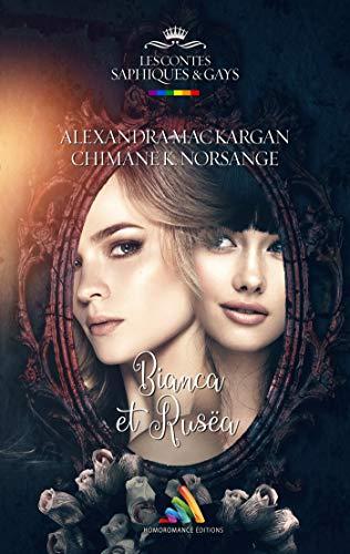 Bianca et  Rusëa: Romance lesbienne par [Mac Kargan, Alexandra, Norsange, Chimâne K.]