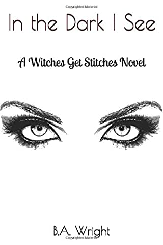 In the Dark I See (Witches Get Stitches)