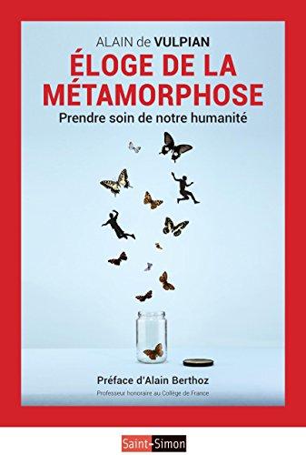 Eloge de la métamorphose : En marche vers une nouvelle humanité par Alain de Vulpian