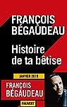 Histoire de ta bêtise par Bégaudeau