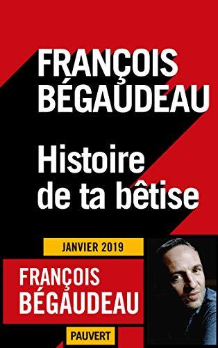 Histoire de ta bêtise par François Bégaudeau