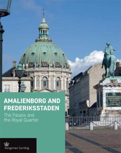 Amalienborg and Frederiksstaden: The Palace and the Royal Quarter PDF Books