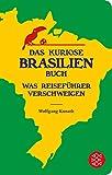 Das kuriose Brasilien-Buch: Was Reiseführer verschweigen