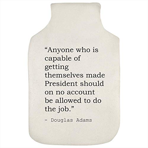 Stamp Press 'Anyone who is capable of getting themselves made President should on no account be allowed to do the job.' Quote By Douglas Adams Hot Water Bottle Cover (HW00013961)