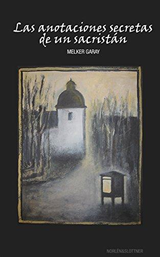 Las anotaciones secretas de un sacristán por Melker Garay