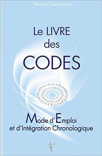 Le livre des codes - Mode d'Emploi et d'Intégration Chronologique par Nathalie Chintanavitch