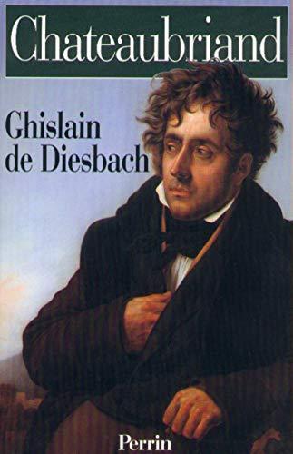 Chateaubriand par Ghislain de Diesbach