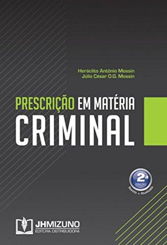 Prescrição em Matéria Criminal (Portuguese Edition) por Heráclito Antônio Mossin