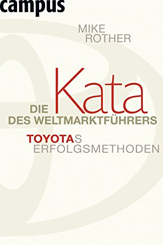 Die Kata des Weltmarktführers: Toyotas Erfolgsmethoden von Mike Rother (14. September 2009) Gebundene Ausgabe thumbnail