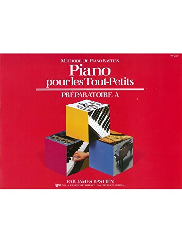 Piano Pour Les Tout-Petits, Préparatoire A (Méthode De Piano Bastien)
