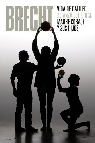 Vida de Galileo. Madre Coraje y sus hijos: (Teatro completo, 7) (El Libro De Bolsillo - Bibliotecas De Autor - Biblioteca Brecht) por Bertolt Brecht