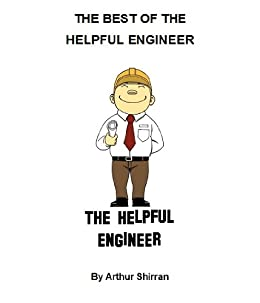 The Best of the Helpful Engineer (English Edition) di [Shirran, Arthur]